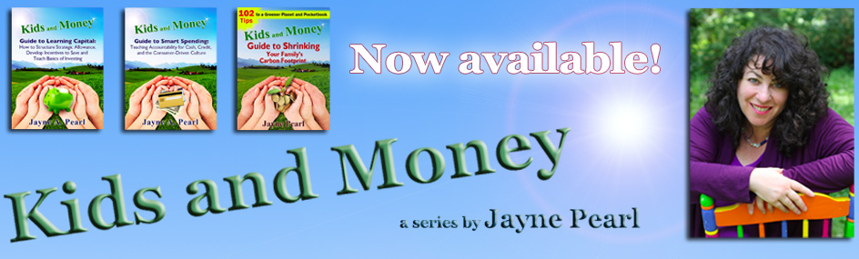 Kids and Money: A Series by Jayne Pearl