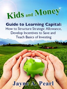 Kids and Money Guide to Learning Capital by Jayne Pearl